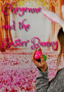 Cheyenne & The Easter Bunny