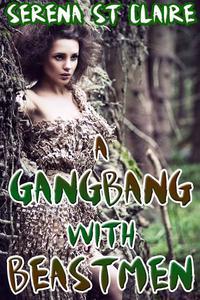 A Gangbang with Beastmen (Monster Shifter Paranormal Beast Erotica)