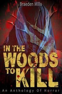 In The Woods To Kill