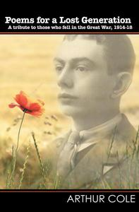 Poems for a Lost Generation - A Tribute to Those Who Fell in the Great War, 1914-18