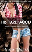His Hard Wood: A Short Sex Story with a Lumberjack