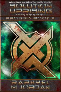 Solution Uprising : Prossia Book 3