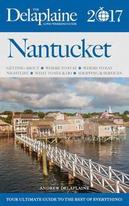 Nantucket - The Delaplaine 2017 Long Weekend Guide