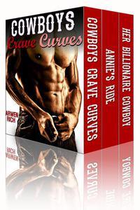 Cowboys Crave Curves: The BBW & Billionaire Cowboy Box Set (3 Book Bundle)