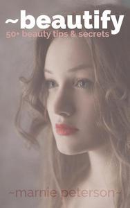 Beautify - 50+ Beauty Tips and Beauty Secrets