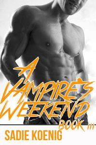 A Vampire's Weekend Book #3