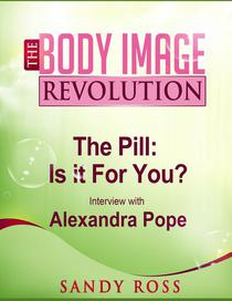 The Pill: What works, what doesn't, why you should care - with Alexandra Pope