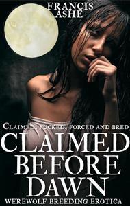 Claimed Before Dawn (werewolf breeding erotic romance)