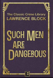 Such Men Are Dangerous