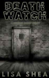 Death Watch - A Horror Short Story