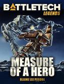 BattleTech Legends: Measure of a Hero