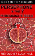 Persephone and The  Seven  Pomegranate  Seeds