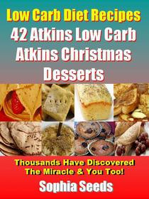 42 Low Carb Atkins Christmas Desserts Recipes