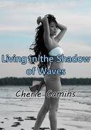 Living in the Shadow of Waves