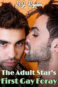 The Adult Star's First Gay Foray (First Time Gay Erotica)