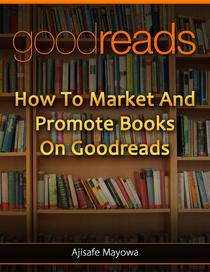 Goodreads Marketing For Authors : How to Market and Promote Books on Goodreads : Goodreads for Book Marketing