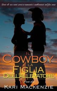 Il cowboy e la figlia dell'allevatore (Parte due)