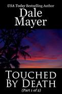 Touched by Death - Part 1 of 2