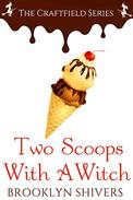 Two Scoops With A Witch