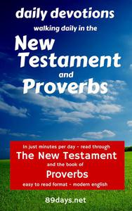 Daily Devotions: Walking Daily in the New Testament and Proverbs