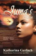 Juma's Rain: A Fantasy Romance novel set in Stone Age Africa