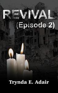 Revival (Episode 2)