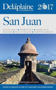 San Juan - The Delaplaine 2017 Long Weekend Guide
