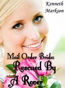Mail Order Bride: Rescued By A Rover