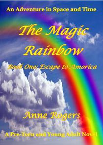 The Magic Rainbow Book One: Escape to Amorica