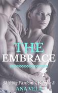 The Embrace (Shifting Passions - Volume 3)