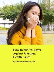 How to Win Your War Against Allergies:  Health Issues