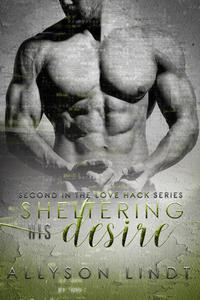 Sheltering His Desire