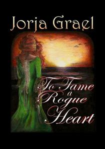 To Tame a Rogue Heart