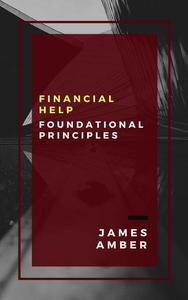 Financial Help: Foundational Principles