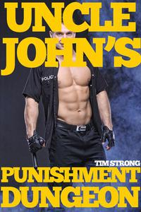 Uncle John's Punishment Dungeon (MM Gay Erotic Horror)