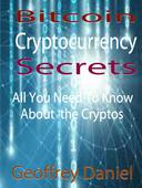 Bitcoin Cryptocurrency Secrets - All You Need to Know About the Cryptos