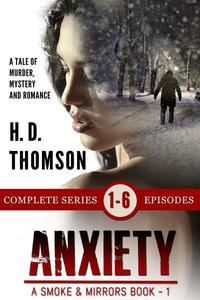 Anxiety: Episode 1 to 6 - A Tale of Murder, Mystery and Romance