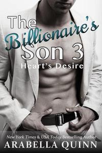 The Billionaire's Son 3: Heart's Desire (A Billionaire Romance)