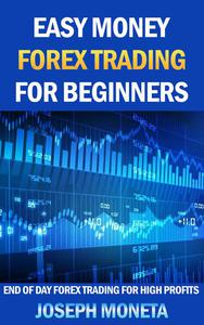 Easy Money Forex Trading for Beginners