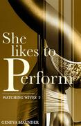 She Likes to Perform