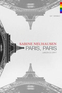 Paris, Paris - Liaison zu dritt (Gay Romance)