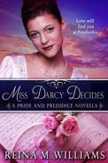 Miss Darcy Decides: A Pride and Prejudice Novella