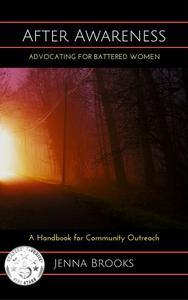 After Awareness: Advocating for Battered Women