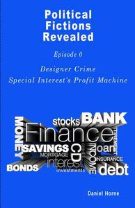 Designer Crime, Special Interest's Profit Machine