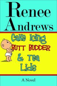 Cake Icing, Butt Budder and Tea Lids: A Cajun Romantic Comedy