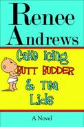Cake Icing, Butt Budder and Tea Lids: A Cajun Romantic Comedy