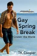 Gay Spring Break: Cruisin' the World (Gay Hookup/Public Sex Erotica)