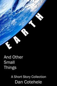 EARTH and Other Small Things