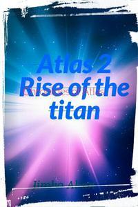 Atlas 2 Rise of a Titan
