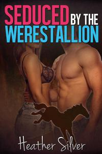 Seduced by the Werestallion
